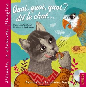 Quoi, quoi, quoi? dit le chat... - couverture