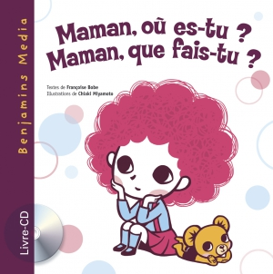 couverture livre CD MAMAN OU ES TU ? MAMAN QUE FAIS TU ?