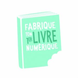 Logo Fabrique ton premier livre numérique