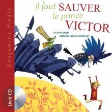 Couverture livre CD IL FAUT SAUVER LE PRINCE VICTOR